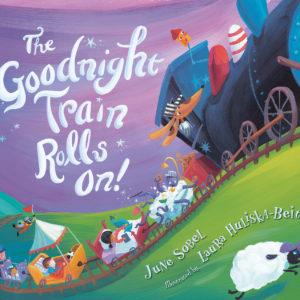 The Goodnight Train Rolls On! (board book)